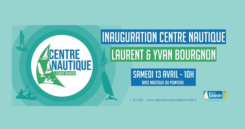 Inauguration du Centre Nautique Laurent et Yvan Bourgnon