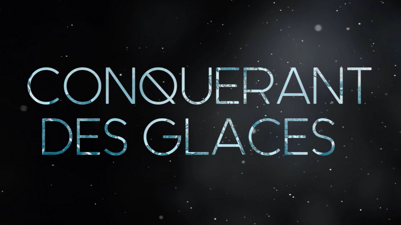 Avant-Première du film CONQUERANT DES GLACES !