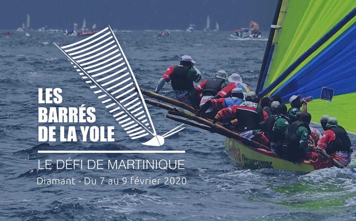 Les barrés de la Yole – Le Défi de Martinique du 7 au 9 février 2020